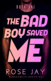 The Bad Boy Saved Me by RoseJay