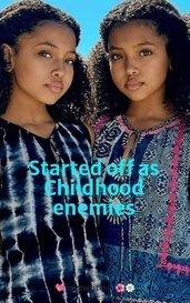 Started off as Childhood enemies by 💖LovewriterAl🌺🌼