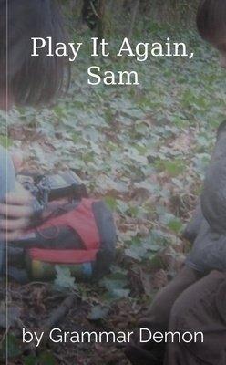 Play It Again, Sam by Grammar Demon