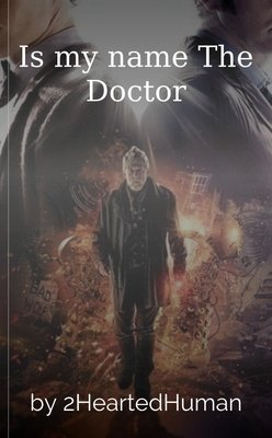 Is my name The Doctor by 2HeartedHuman