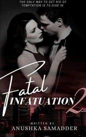 Fatal Infatuation 2 | 18+  by Anushka