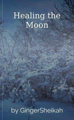 Healing the Moon by GingerSheikah