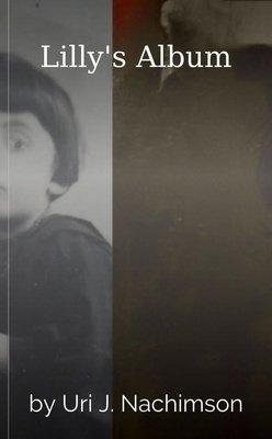 Lilly's Album by Uri J. Nachimson