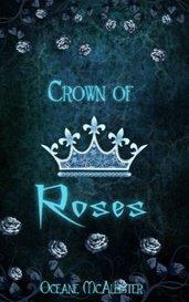 Crown of Roses by Oceane McAllister