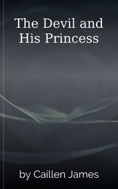 The Devil and His Princess by Caillen James