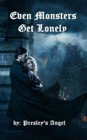 Even Monsters Get Lonely by Presley's Angel