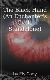 The Black Hand (An Enchanter's Cycle Standalone) by Ely Cady