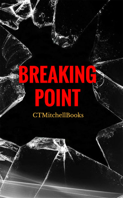 Breaking Point by CTMitchellBooks