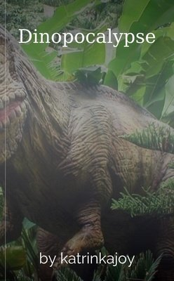 Dinopocalypse by katrinkajoy