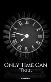 Only Time Can Tell by Avanlee