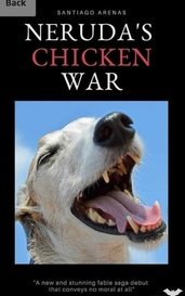 Neruda's Chicken War by Carlos