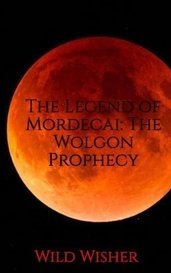 The Legend of Mordecai: The Wolgon Prophecy by Marissa McGill