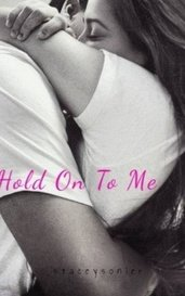 Hold On To Me by Stacey Sonier