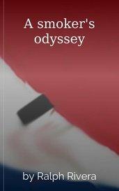 A smoker's odyssey by Ralph Rivera
