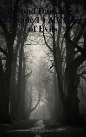 Beyond Darkness ( Episode 1 ) A Choice of Evils by Patrick G Moloney