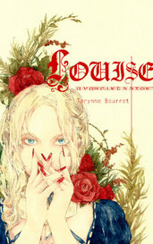 Louise a Vampire's Story (Completed/Editing) by Tarynne Bourret
