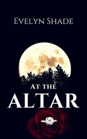 At The Altar by Evelyn Shade