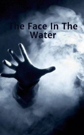 The Face In The Water by dannyboy14