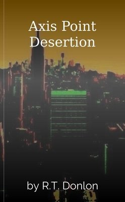 Axis Point Desertion by R.T. Donlon