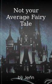 Not your Average Fairy Tale by Jenn