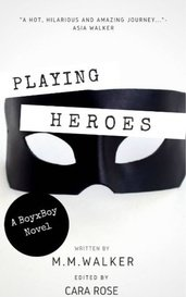 Playing Heroes [Book I of the Heroes Series] by MMWalker