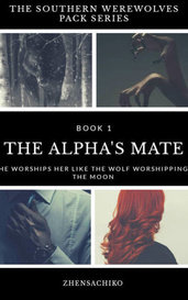 The Alpha's Mate (#1 Southern Werewolves Pack Series) by zhensachiko
