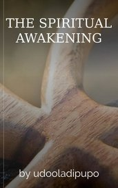 THE SPIRITUAL AWAKENING by udooladipupo
