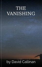 THE VANISHING by David Callinan
