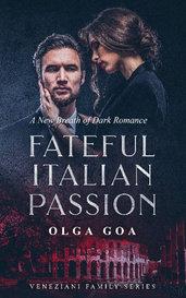 FATEFUL ITALIAN PASSION (PUBLISHED ON AMAZON!) by OlgaGOA_Writer