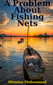 A Problem About Fishing Nets by Mumina Muhammad