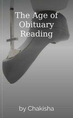 The Age of Obituary Reading by Chakisha