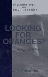 Looking for Orange or From so Virgin to so Frigid by Ysul Eropagnis