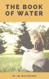 The Book of Water by JW Whitmarsh