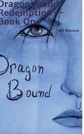 Dragonbound: Redemption (Book 1) by AM Blanton