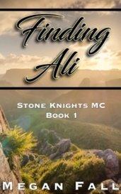 Finding Ali - Stone Knight's MC Book 1 by Megan Fall