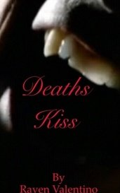 Deaths Kiss by Raven Valentino