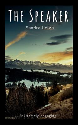 The Speaker by Sandra Leigh