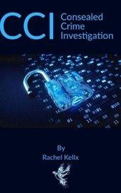 CCI (Concealed Crime Investigation) by Rachel Kellx