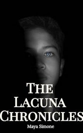 The Lacuna Chronicles by Maya Simone