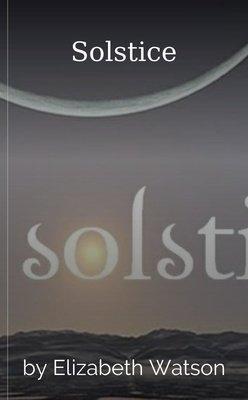 Solstice by Elizabeth Watson