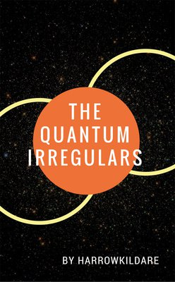 The Quantum Irregulars by HarrowKildare