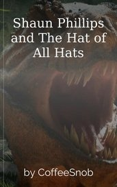 Shaun Phillips and The Hat of All Hats by CoffeeSnob