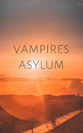 Vampire asylum book two by LREDouglas