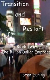 Transition and Restart, book two: The Billion Dollar Empress by Yappo
