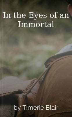In the Eyes of an Immortal by Timerie Blair