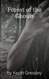 Forest of the Ghouls by Kevin Gressley
