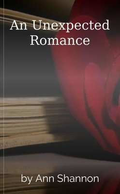 An Unexpected Romance by Ann Shannon