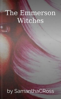 The Emmerson Witches by SamanthaCRoss
