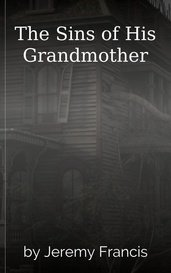 The Sins of His Grandmother by Jeremy Francis