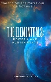 The Elementrals: Powers and Punishments by TamannaAuthor